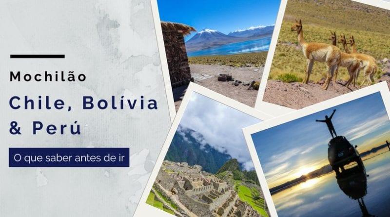 mochilao chile, bolivia e peru - o que saber antes de ir - leve sem destino (7)